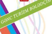 """""""Gənc Turizm Bələdçisi"""" layihəsinə start verildi"""